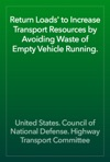 Return Loads To Increase Transport Resources By Avoiding Waste Of Empty Vehicle Running