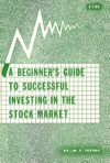 A Beginners Guide To Successful Investing In The Stock Market
