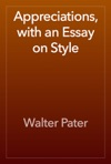 Appreciations With An Essay On Style