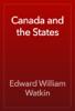 Edward William Watkin - Canada and the States artwork