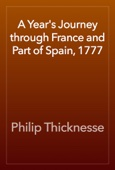 Philip Thicknesse - A Year's Journey through France and Part of Spain, 1777 artwork