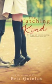 The Catching Kind - Bria Quinlan Cover Art