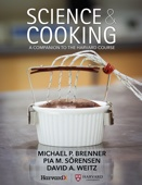 Science & Cooking: A Companion to the Harvard Course - Michael P. Brenner, Pia M. Sörensen & David A. Weitz Cover Art