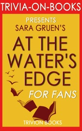 AT THE WATERS EDGE BY SARA GRUEN (TRIVIA-ON-BOOKS)