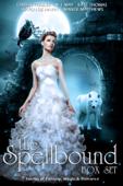 The Spellbound Box Set: Stories of Fantasy, Magic & Romance