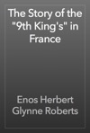 The Story Of The 9th Kings In France