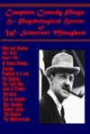 Complete Comedy Plays  Psychological Horror Of W Somerset Maugham