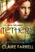 Tethers (Ava Delaney: Lost Souls #2)