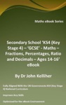 Secondary School KS4 Key Stage 4  GCSE - Maths  Fractions Percentages Ratio And Decimals  Ages 14-16 EBook