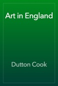 Dutton Cook - Art in England artwork