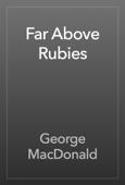 George MacDonald - Far Above Rubies artwork