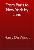 Harry De Windt - From Paris to New York by Land artwork