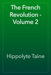 The French Revolution - Volume 2