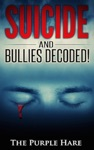 Suicide And Bullies Decoded