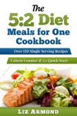 The 5:2 Diet Meals for One Cookbook: Over 120 Single Serving Recipes