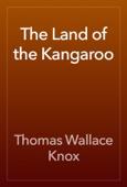 Thomas Wallace Knox - The Land of the Kangaroo artwork