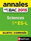 Annales ABC Du BAC 2015 Sciences 1re ESL
