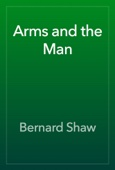 Bernard Shaw - Arms and the Man  artwork