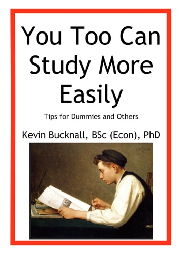 You Too Can Study More Easily Tips for Dummies and Others