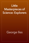 Little Masterpieces Of Science Explorers