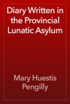 Diary Written In The Provincial Lunatic Asylum