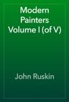 Modern Painters Volume I Of V