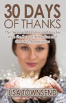 30 Days Of Thanks The Secret To Manifesting Miracles With The Law Of Attraction And Grateful Appreciation