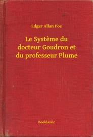LE SYSTEME DU DOCTEUR GOUDRON ET DU PROFESSEUR PLUME