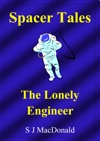 Spacer Tales The Lonely Engineer