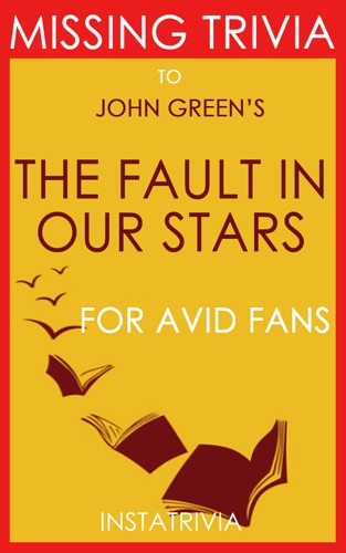 The Fault in Our Stars by John Green The Missing Trivia