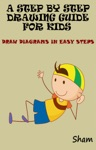 A Step By Step Drawing Guide For Kids Draw Diagrams In Easy Steps