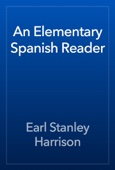 Earl Stanley Harrison - An Elementary Spanish Reader  artwork