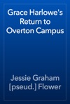 Grace Harlowes Return To Overton Campus