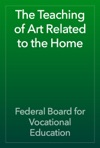 The Teaching Of Art Related To The Home