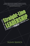 Straight-Line Leadership Tools For Living With Velocity And Power In Turbulent Times