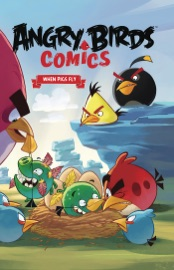 ANGRY BIRDS COMICS, VOL. 2: WHEN PIGS FLY