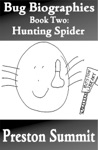Bug Biographies Book 2 Hunting Spider