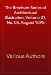 The Brochure Series Of Architectural Illustration Volume 01 No 08 August 1895