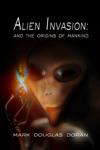 Alien Invasion And The Origins Of Mankind
