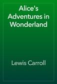 Lewis Carroll - Alice's Adventures in Wonderland artwork