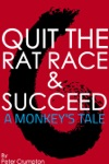 Quit The Rat Race And Succeed