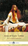 Complete Anne Of Green Gables Collection Delphi Classics