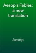 Aesop - Aesop's Fables; a new translation artwork