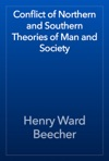 Conflict Of Northern And Southern Theories Of Man And Society