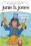 Junie B First Grader One-Man Band