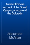 Ancient Chinese Account Of The Grand Canyon Or Course Of The Colorado