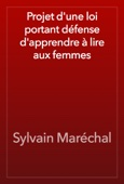 Sylvain Maréchal - Projet d'une loi portant défense d'apprendre à lire aux femmes artwork