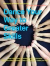 Dance Your Way To Greater Skills