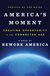 Americas Moment Creating Opportunity In The Connected Age