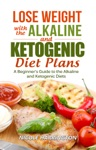 Lose Weight With The Alkaline And Ketogenic Diet Plans